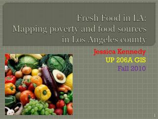 Fresh Food in LA: Mapping poverty and food sources in Los Angeles county