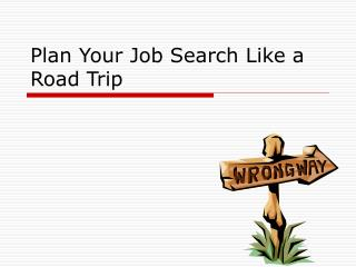 Plan Your Job Search Like a Road Trip