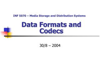 Data Formats and Codecs