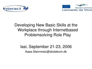 Developing New Basic Skills at the Workplace through Internetbased Problemsolving Role Play
