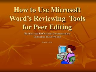 How to Use Microsoft Word's Reviewing  Tools for Peer Editing