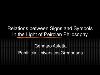 Relations between Signs and Symbols In the Light of Peircian Philosophy