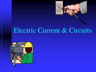 Electric Current & Circuits