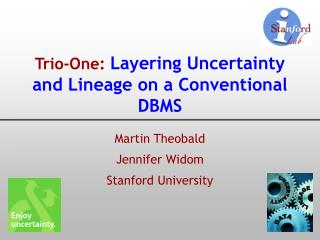 Trio-One: Layering Uncertainty and Lineage on a Conventional DBMS