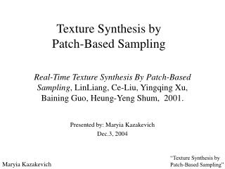 Texture Synthesis by  Patch-Based Sampling