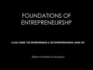 FOUNDATIONS OF ENTREPRENEURSHP