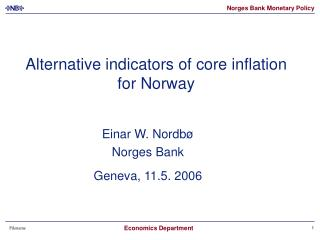 Alternative indicators of core inflation for Norway