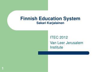 Finnish Education System Sakari Karjalainen