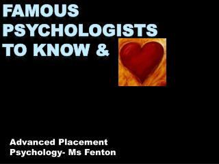 Famous Psychologists to Know &