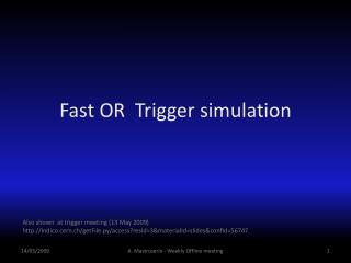 Fast OR  Trigger  simulation