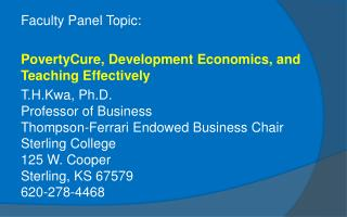 Faculty Panel Topic:  PovertyCure, Development Economics, and Teaching Effectively