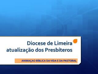 Diocese de Limeira atualização dos Presbíteros