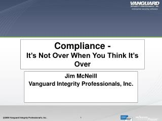 Compliance -  It's Not Over When You Think It's Over