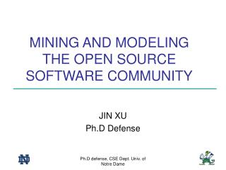 MINING AND MODELING THE OPEN SOURCE SOFTWARE COMMUNITY