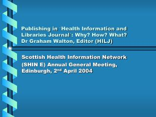 Scottish Health Information Network (SHIN E) Annual General Meeting, Edinburgh, 2 nd  April 2004