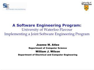 Joanne M. Atlee Department of Computer Science William J. Wilson