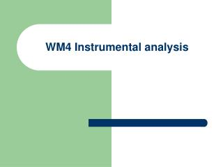 WM4 Instrumental analysis