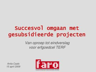 Succesvol omgaan met gesubsidieerde projecten