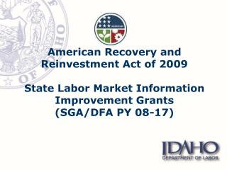 American Recovery and Reinvestment Act of 2009 State Labor Market Information Improvement Grants (SGA/DFA PY 08-17)