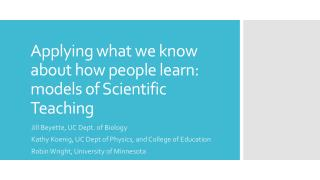 Applying what we know about how people learn: models of Scientific Teaching