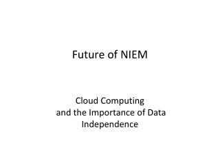 Future of NIEM