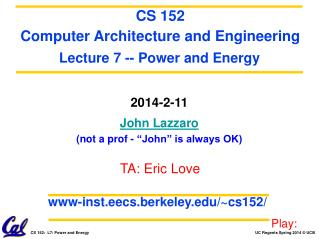 "2014-2-11 John Lazzaro (not a prof - ""John"" is always OK)"