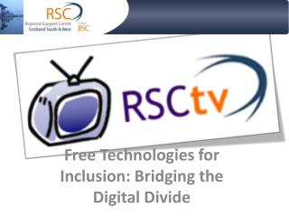 Free Technologies  for Inclusion: Bridging the Digital Divide