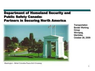 Department of Homeland Security and  Public Safety Canada:  Partners in Securing North America