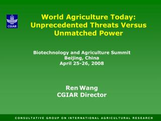 World Agriculture Today: Unprecedented Threats Versus Unmatched Power