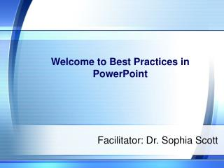 Welcome to Best Practices in PowerPoint