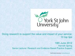 Doing research to support the value and impact of your service:  10 top tips 18th June 2012