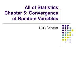 All of Statistics Chapter 5: Convergence of Random Variables