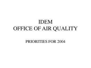 IDEM  OFFICE OF AIR QUALITY
