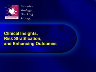 Clinical Insights,  Risk Stratification,  and Enhancing Outcomes