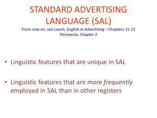 Linguistic features that are unique in SAL