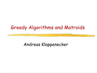 Greedy Algorithms and Matroids