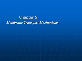 Chapter 5 Membrane Transport Mechanisms