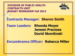 DIVISION OF PUBLIC HEALTH CONTRACTS UNIT BUDGET WORKSHOP Fall 2013
