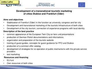 Development of a transnational touristic marketing  of cities Slubice and Frankfurt (Oder)