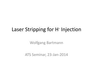 Laser Stripping for H -  Injection