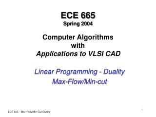 ECE 665 Spring 2004 Computer Algorithms with Applications to VLSI CAD