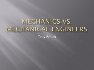 Mechanics vs. Mechanical Engineers