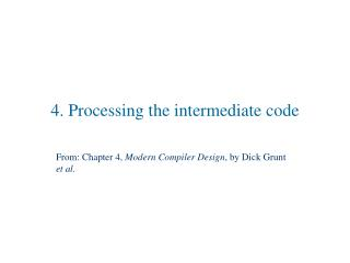 4. Processing the intermediate code