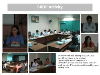 2 nd  BROP Committee meeting on 22 July ,2010  have 8 from 9 came to the meeting.