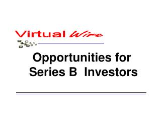 Opportunities for  Series B  Investors