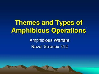 Themes and Types of Amphibious Operations