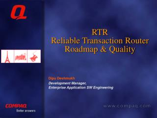 RTR Reliable Transaction Router Roadmap & Quality