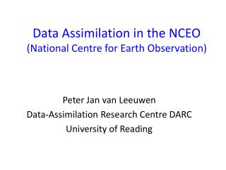 Data Assimilation in the NCEO (National Centre for Earth Observation)