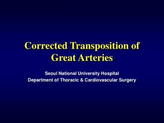 Corrected Transposition of  Great Arteries