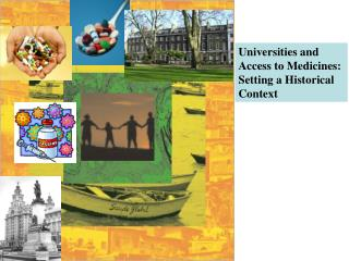 Universities and  Access to Medicines:  Setting a Historical  Context